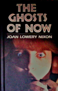 The Ghosts of Now Joan Lowery Nixon