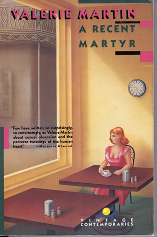 A Recent Martyr  by  Valerie Martin