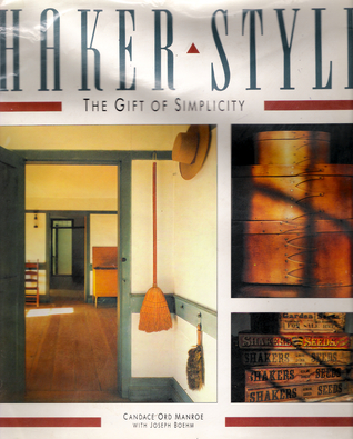 Shaker Style: The Gift of Simplicity Candace Ord Manroe