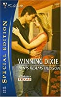 Winning Dixie (Tribute, Texas) (Silhouette Special Edition #1763)