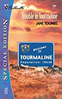 Trouble In Tourmaline (Silhouette Special Edition #1464)