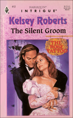 The Silent Groom (The Rose Tattoo #6) Kelsey Roberts