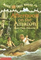 Afternoon on the Amazon (Magic Tree House, #6)