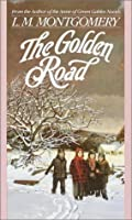 The Golden Road (The Story Girl #2)