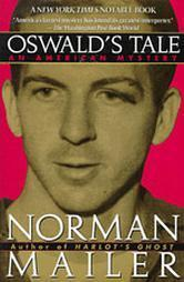 Oswalds Tale: An American Mystery Norman Mailer