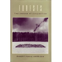 Forests: The Shadow of Civilization  by  Robert Pogue Harrison