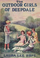 The Outdoor Girls of Deepdale, or Camping and Tramping for Fun and Health (Book 1)