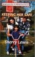 Keeping Her Safe  by  Sherry Lewis