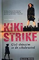 Kiki Strike, Girl-detective in de Schaduwstad (Kiki Strike, Book 1)