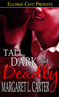 Tall, Dark & Deadly  by  Margaret L. Carter