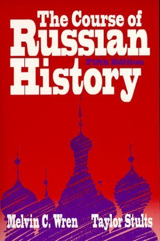 The Course of Russian History  by  Melvin C. Wren