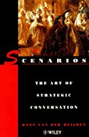 Scenarios: The Art of Strategic Conversation