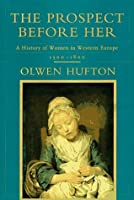 The Prospect Before Her: A History of Women in Western Europe, 1500-1800