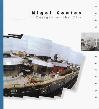 Nigel Coates: Designs on the City  by  Jonathan Glancey