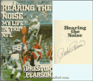 Hearing the Noise: My Life in the NFL Preston Pearson