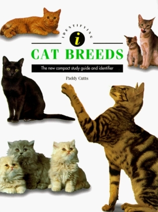 Identifying Cat Breeds: The New Compact Study Guide And Identifier  by  Paddy Cutts