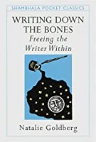 Writing Down the Bones: Freeing the Writer Within (Pocket Classics)