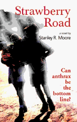 Strawberry Road: Can Anthrax Be the Bottom Line?  by  Stanley R. Moore