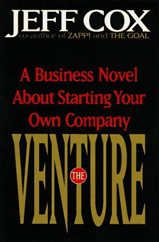 The Venture: A Business Novel About Starting Your Own Company  by  Jeff Cox