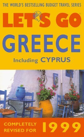 Lets Go Greece 1999  by  Lets Go Inc.