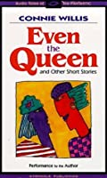 Even the Queen: & Other Short Stories