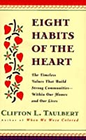 Eight Habits of the Heart: The Timeless Values that Build Strong Communities