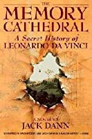 The Memory Cathedral: A Secret History of Leonard Da Vinci