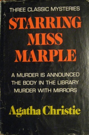 Three Classic Mysteries Starring Miss Marple: A Murder is Announced /The Body in the Library / Murder With Mirrors  by  Agatha Christie