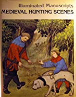 "Medieval Hunting Scenes (""The Hunting Book"")"