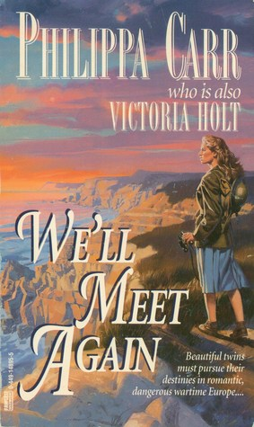 Well Meet Again (Daughters of England, #19) Philippa Carr