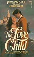The Love Child (Daughters of England, #6)