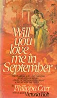 Will You Love Me in September? (Daughters of England, #8)