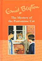 The Mystery of the Pantomime Cat (The Five Find-Outers, #7)