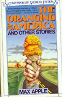 The Oranging of America and Other Stories