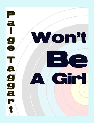 Wont Be a Girl  by  Paige Taggart