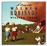 A Day with Wilbur Robinson (Library Binding)