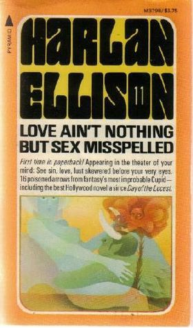 Love Aint Nothing But Sex Misspelled  by  Harlan Ellison