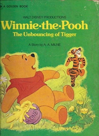 Winnie the Pooh:  The Unbouncing of Tigger A.A. Milne