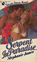 Serpent in Paradise (Silhouette Intimate Moments, #9)