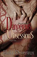 Dangerous Obsessions (Men of Danger, #1)
