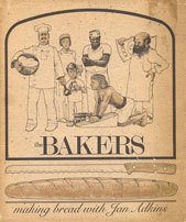 The Bakers: A Simple Book About The Pleasures Of Making Bread  by  Jan Adkins