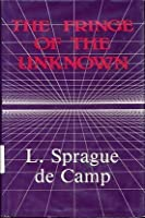 The Fringe of the Unknown