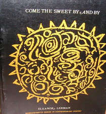 Come the Sweet By & By  by  Eleanor Lerman