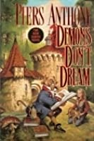 Demons Don't Dream (Xanth, #16)