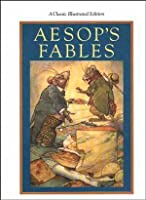 Aesop's Fables: A Classic Illustrated Edition
