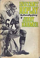 Instant Replay - The Green Bay Diary of Jerry Kramer