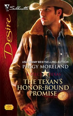 The Texans Honor-Bound Promise (A Piece of Texas) (Silhouette Desire #1750) Peggy Moreland