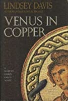 Venus in Copper (Marcus Didius Falco, #3)