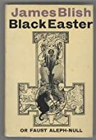Black Easter: Faust Aleph-Null (After Such Knowledge, #2)