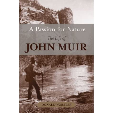 A Passion for Nature: The Life of John Muir - Donald Worster